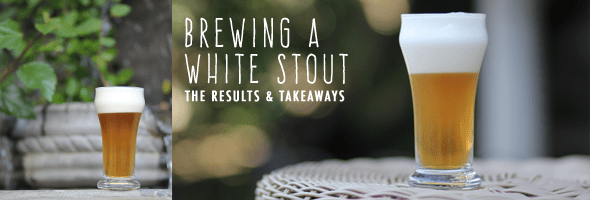 Brewing a White Stout - The Results and Takeaways